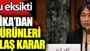 Amerika'dan Türk ürünleri için flaş karar