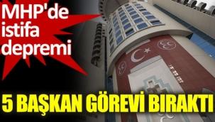 MHPde istifa depremi. 5 başkan görevi bıraktı