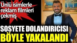 Eren Ömer Şar ,Sosyete dolandırıcısı böyle yakalandı !